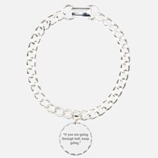 If you are going through hell keep going Bracelet