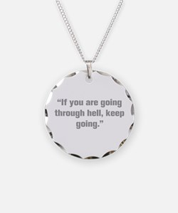 If you are going through hell keep going Necklace