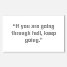 If you are going through hell keep going Decal