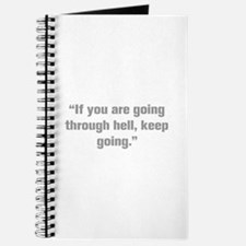 If you are going through hell keep going Journal