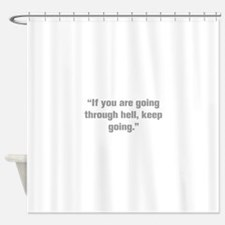 If you are going through hell keep going Shower Cu