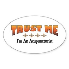 Trust Acupuncturist Oval Decal