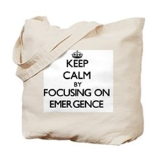 Keep Calm by focusing on EMERGENCE Tote Bag