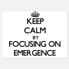Keep Calm by focusing on EMERGENCE Invitations