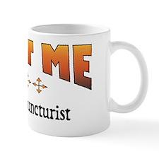 Trust Acupuncturist Mug