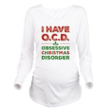 I Have Ocd Long Sleeve Maternity T-Shirt