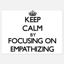 Keep Calm by focusing on EMPATHIZING Invitations