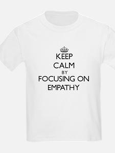 Keep Calm by focusing on EMPATHY T-Shirt
