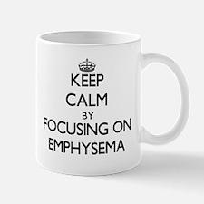 Keep Calm by focusing on EMPHYSEMA Mugs