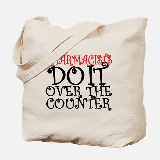 Pharmacists Do it over the Counter Tote Bag