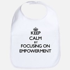 Keep Calm by focusing on EMPOWERMENT Bib