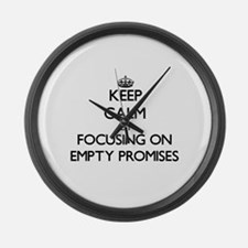 Keep Calm by focusing on Empty Pr Large Wall Clock