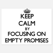 Keep Calm by focusing on Empty Promise Invitations