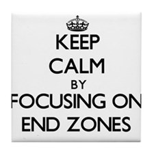 Keep Calm by focusing on END ZONES Tile Coaster