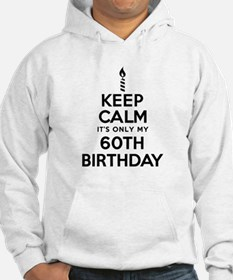 Keep Calm 60th Birthday Hoodie