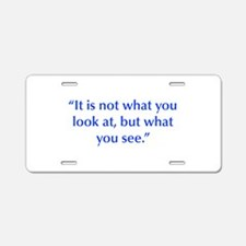 It is not what you look at but what you see Alumin