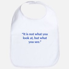 It is not what you look at but what you see Bib