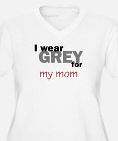 Grey for my Mom T-Shirt