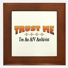 Trust A/V Archivist Framed Tile