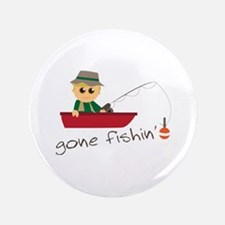 "Gone Fishin 3.5"" Button"