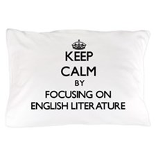 Keep Calm by focusing on ENGLISH LITER Pillow Case