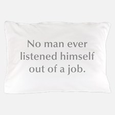 No one can earn a million dollars honestly Pillow