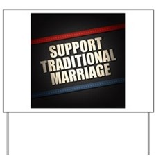 Support Traditional Marriage Yard Sign
