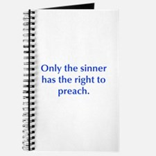 Only the sinner has the right to preach Journal
