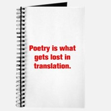 Poetry is what gets lost in translation Journal