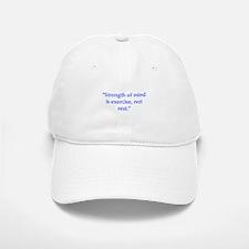 Strength of mind is exercise not rest Baseball Baseball Baseball Cap