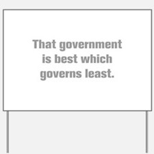 That government is best which governs least Yard S
