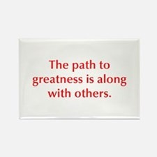 The path to greatness is along with others Magnets