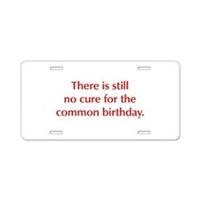 There is still no cure for the common birthday Alu