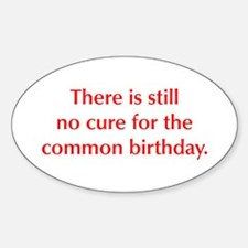 There is still no cure for the common birthday Sti