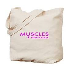 Muscles and mascara quote 3 Tote Bag