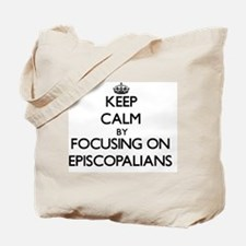 Keep Calm by focusing on EPISCOPALIANS Tote Bag