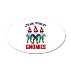 Chillin' With My Gnomies 22x14 Oval Wall Peel