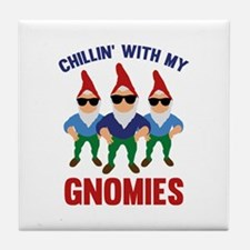 Chillin' With My Gnomies Tile Coaster