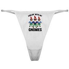 Chillin' With My Gnomies Classic Thong