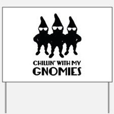 Chillin' With My Gnomies Yard Sign