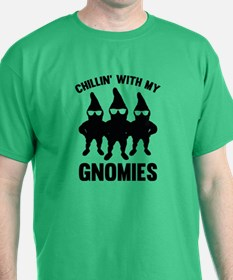 Chillin' With My Gnomies T-Shirt
