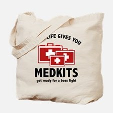When Life Gives You Medkits Tote Bag