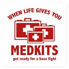 When Life Gives You Medkits Invitations