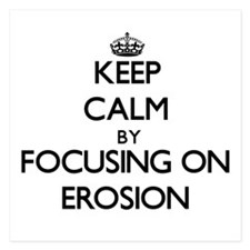 Keep Calm by focusing on EROSION Invitations