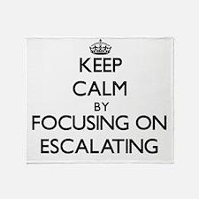 Keep Calm by focusing on ESCALATING Throw Blanket