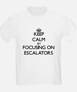 Keep Calm by focusing on ESCALATORS T-Shirt