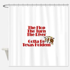 The Flop, The Turn, The River:Gotta Shower Curtain