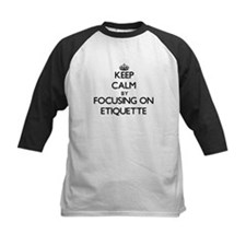 Keep Calm by focusing on ETIQUETTE Baseball Jersey