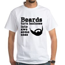 Beards: Laziness Into Awesomeness Shirt