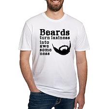 Beards: Laziness Into Awesomeness Shirt